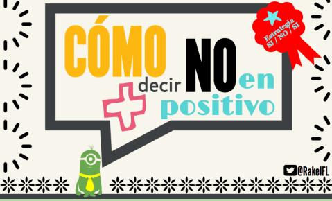 Cómo decir NO en Positivo+, by Rakel Felipe