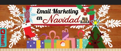 Email Marketing en Navidad. Guía rápida, infografía by Rakel Felipe.