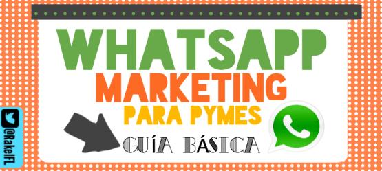 Whatsapp Marketing para Pymes. Guía Básica. Infographic by Rakel Felipe.