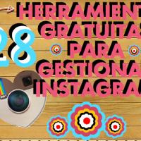 28 Herramientas Gratuitas para gestionar Instagram