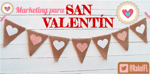 Marketing para San Valentín, by Rakel Felipe