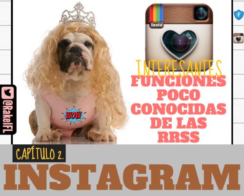 Interesantes funciones poco conocidas de Instagram (by @RakelFL)