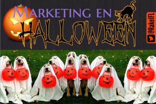 Marketing en Halloween: las marcas también se 'disfrazan' (by @RakelFL)