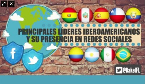 Principales líderes iberoamericanos y su presencia en redes sociales (By @RakelFL)