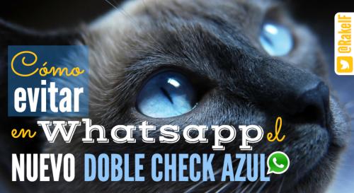 Cómo evitar en WhatsApp el nuevo doble check azul (by @RakelFL)