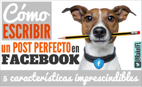 Cómo escribir un post perfecto para Facebook  (by @RakelFL)