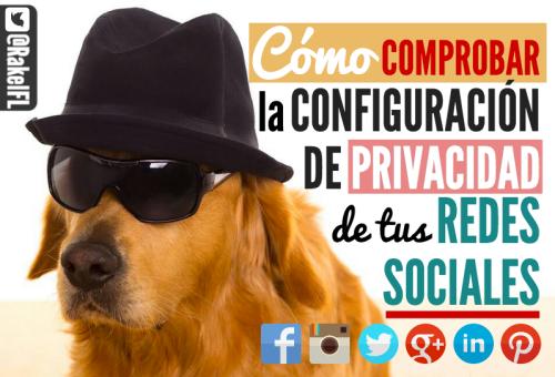 Cómo comprobar la privacidad en tus redes sociales  (by @RakelFL)