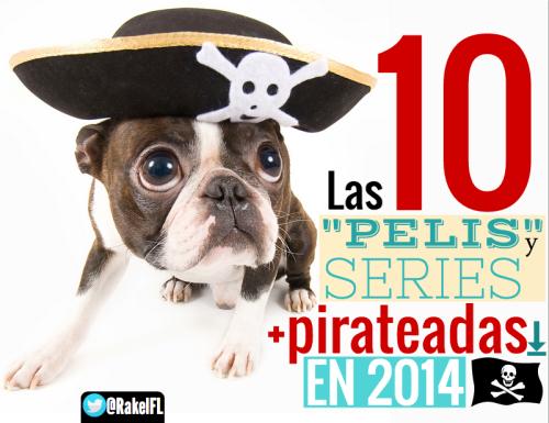 Las 10 películas y series más pirateadas en 2014, by @RakelFL