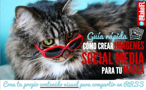 Guía para crear contenido visual social media para marca (by @RakelFL)