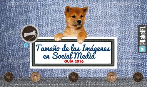 Tamaño Imágenes SocialMedia Guía 2016, infografía by Rakel Felipe (portada)